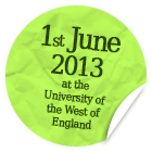 1st June 2013 at the University of Western England